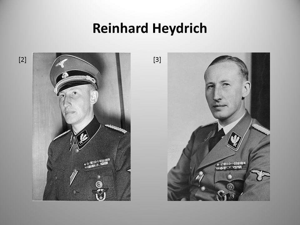 Reinhard Heydrich [2] [3]